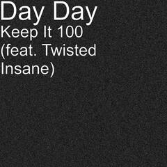 Keep It 100 (feat. Twisted Insane)