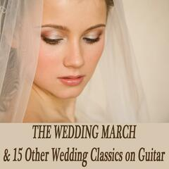 The Wedding March & 15 Other Wedding Classics on Guitar