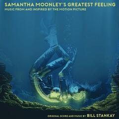 Samantha Moonley's Greatest Feeling (Music from and Inspired by the Motion Picture)