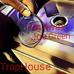 Trap House (feat. Joe Green)