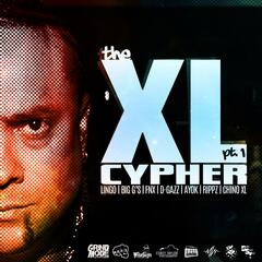 The XL Cypher, Pt. 1 (feat. Lingo, Big G's, Fnx, D-Gazz, Ayok & Rippz)