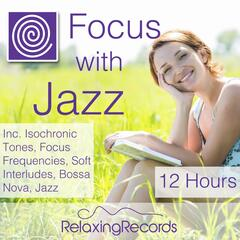 Focus with Jazz: 12 Hours of Study Music