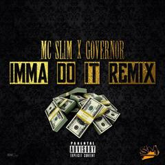 Imma Do It (Remix) [feat. Governor]