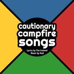 Cautionary Campfire Songs