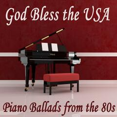 God Bless the USA - Piano Ballads from the 80s