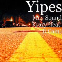 May Sound Krazy (feat. B.Cain)
