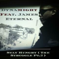 Stay Hungry (The Struggle, Pt. 2) [feat. James Eternal]