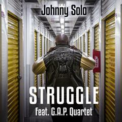 Struggle (feat. G.a.P. Quartet)