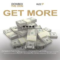 Get More (feat. Rizz P & Be Life)