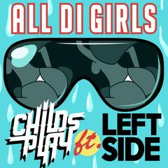 All Di Girls (Vip Mix) [feat. Leftside]