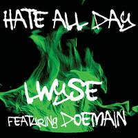 Hate All Day (feat. Doemain)