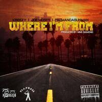 Where I'm From (feat. Joe Moses & Pacman da GunMan)
