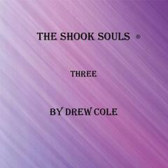 The Shook Souls, Three