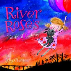 River Rose's Magical Lullaby