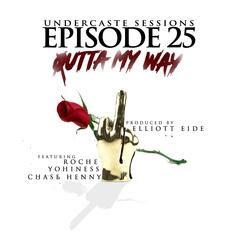 Outta My Way (Episode 25) [feat. Roche, Yohiness & Chase Henny]