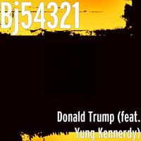 Donald Trump (feat. Yung Kennerdy)