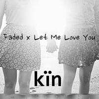 Faded X Let Me Love You