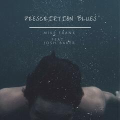 Prescription Blues (feat. Josh Baker)