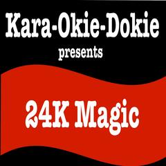 24k Magic (Originally Performed by Bruno Mars) [Karaoke Version]