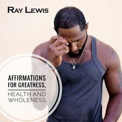 Affirmations for Greatness, Health and Wholeness