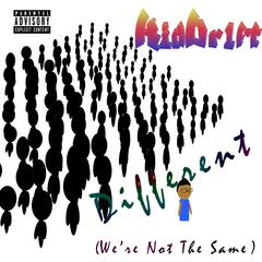 Different (We're Not the Same)