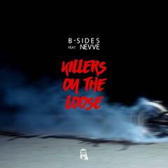 Killers on the Loose (feat. Nevve)