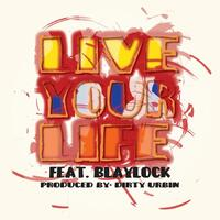 Live Your Life (feat. Blaylock)