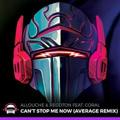 Can't Stop Me Now (Average Remix) [feat. Coral]