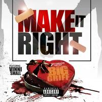Make It Right (feat. Vinni Small)