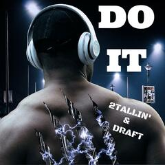Do It (feat. Draft)