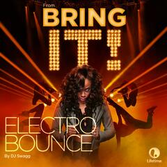 "Electro Bounce (From the Original TV Series ""Bring It!"")"