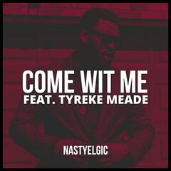 Come Wit Me (feat. Tyreke Meade)