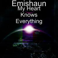 My Heart Knows Everything