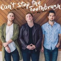Can't Stop the Toothbrush (feat. Mike Schiavo)
