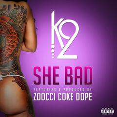 She Bad (feat. Zoocci Coke Dope)