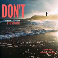 Don't Hesitate (feat. Tom Dinan)
