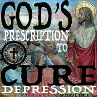 God's Prescription to Cure Depression (Musical Bible)