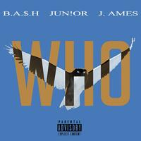 Who (feat. Jun!or & J. Ames)