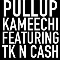 Pull Up (feat. Tk n Cash)