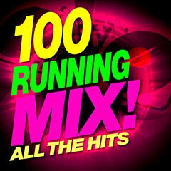 100 Running Mix - All the Hits!