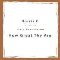 How Great Thy Are (feat. Carl Shackleton)