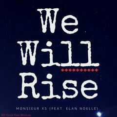 We Will Rise (feat. Elan Noelle)