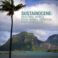 Sustainocene: Beautiful World from Global Artificial Photosynthesis