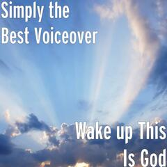 Wake up This Is God