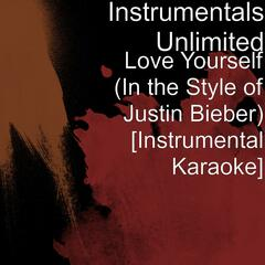 Love Yourself (In the Style of Justin Bieber) [Instrumental Karaoke]