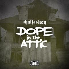 Dope in the Attic