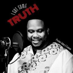 I Got Some Truth (feat. Brother Rashad Yisrael)