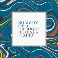 Shadow of a Drought Remixes