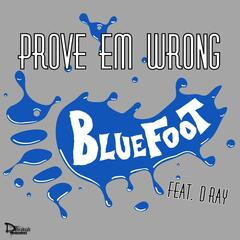 Prove 'Em Wrong (feat. D-Ray)