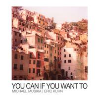 You Can If You Want To